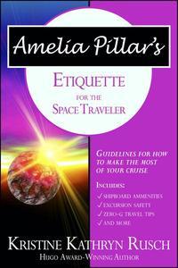 Amelia Pillar's Etiquette for the Space Traveler