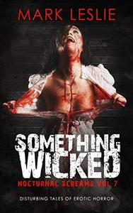 Something Wicked: Nocturnal Screams: Volume 7