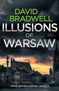 Illusions Of Warsaw: A Gripping British Mystery Thriller - Anna Burgin Book 5