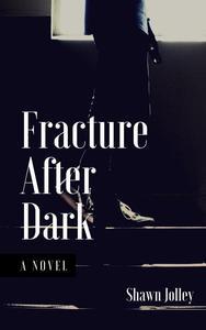 Fracture After Dark