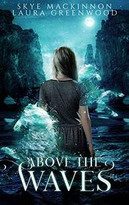 Above the Waves: A paranormal reverse harem
