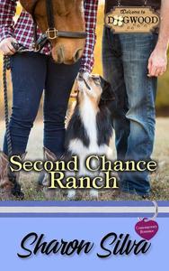 Second Chance Ranch: A Dogwood Sweet Romance