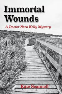 Immortal Wounds: A Doctor Nora Kelly Mystery