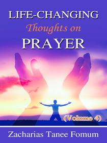 Life-Changing Thoughts on Prayer (Volume 4)