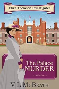 The Palace Murder: An Eliza Thomson Investigates Murder Mystery