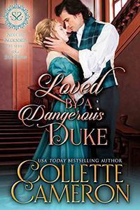 Loved by a Dangerous Duke: A Regency Romance