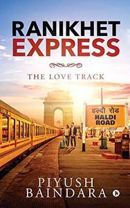 Ranikhet Express : The Love Track