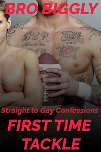 Straight to Gay Confessions: First Time Tackle