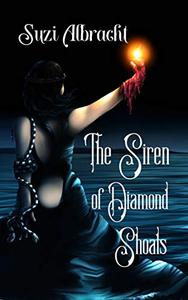 The Siren of Diamond Shoals: A Ghost Continues His Love Story While on a Mission to Save His Friends