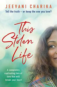 This Stolen Life: A completely captivating tale of love that will break your heart