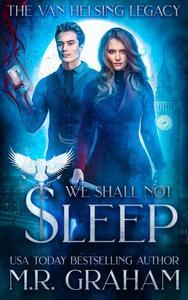 The Van Helsing Legacy: We Shall Not Sleep