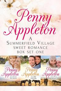 A Summerfield Village Sweet Romance Boxset 1: Love Second Time Around, Love Will Find a Way, Love Home At Last