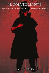 Il Sorvegliante: una storia su Jack lo Squartatore