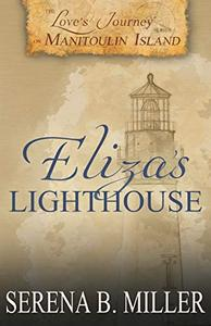 Love's Journey on Manitoulin Island: Eliza's Lighthouse
