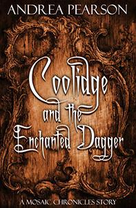 Coolidge and the Enchanted Dagger: A Mosaic Chronicles Story