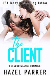 The Client: A Second Chance Romance