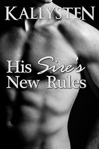 His Sire's New Rules (His Dominant Sire