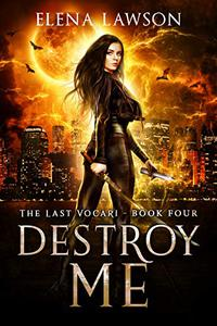 Destroy Me: A Reverse Harem Vampire Romance