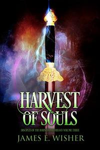 Harvest of Souls: Disciples of the Horned One Volume Three