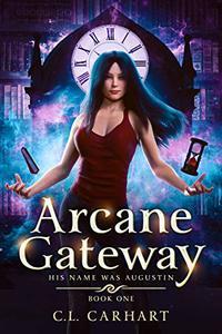 Arcane Gateway: A Paranormal Fantasy Saga