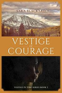 Vestige of Courage: A Christian Time Travel Romance