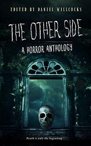 The Other Side: A Horror Anthology