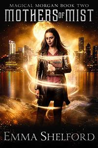 Mothers of Mist: an urban fantasy