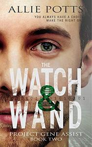 The Watch & Wand: A post apocalyptic science meets magic adventure novel