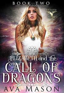 Elizabeth and the Call of Dragons: a Paranormal Romance
