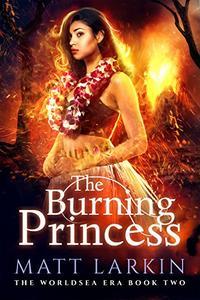 The Burning Princess: A Polynesian fantasy adventure
