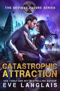 Catastrophic Attraction