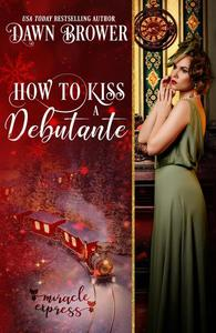 How to Kiss a Debutante: Miracle Express