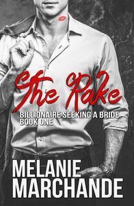 The Rake (Billionaire Seeking a Bride)
