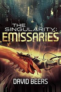 The Singularity: Emissaries: