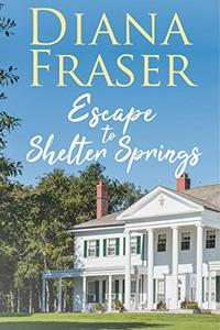 Escape to Shelter Springs: An emotional and heartwarming romance