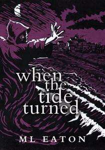 When The Tide Turned: Legal Mystery Thriller spiced with history and the supernatural