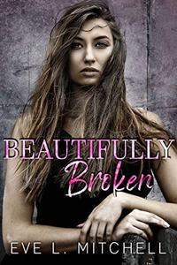 Beautifully Broken: Denver Series Book 2
