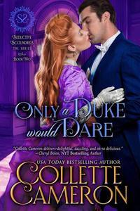 Only a Duke Would Dare: A Regency Romance