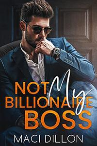 Not My Billionaire Boss