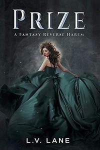 Prize: A Fantasy Reverse Harem (Omegaverse)