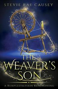 The Weaver's Son: A Rumpelstiltskin Retelling