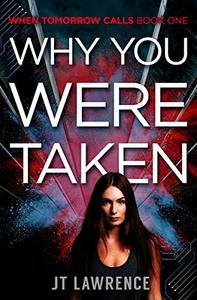 Why You Were Taken: A Futuristic Dystopian Thriller with a High-Tech Twist