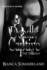 Deadly Captive: The Trilogy