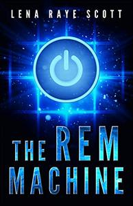 The REM Machine: A Time Travel Thriller