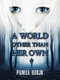 A World Other Than Her Own