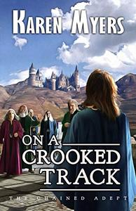 On a Crooked Track: A Lost Wizard's Tale