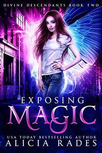 Exposing Magic: Divine Descendants Duology
