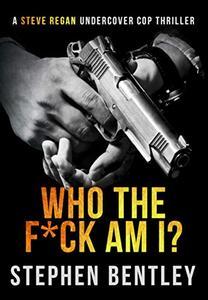 Who The F*ck Am I?: An original-concept, entertaining thriller.