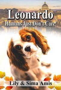 Leonardo, Humans Just Don't Care!