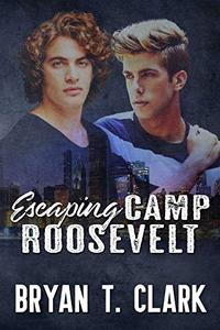 Escaping Camp Roosevelt: Gay Romance